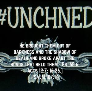 unchned in Psalm 107v14